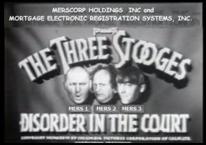 MERS 3-STOOGES