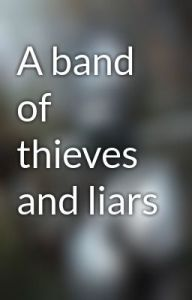 band of liars and thieves